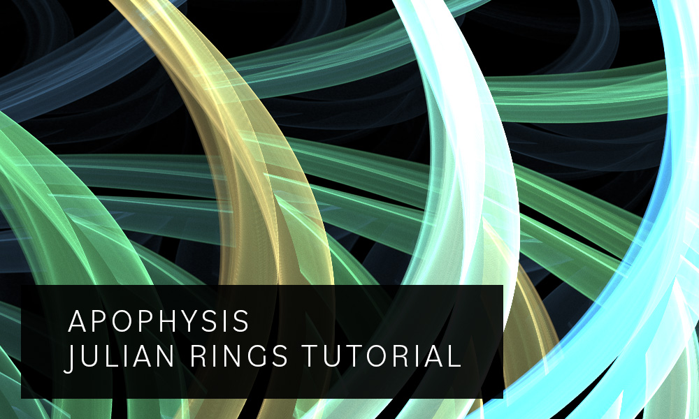 Apophysis Julian Rings Tutorial