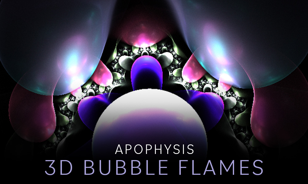 Apophysis 3D Bubble Flames