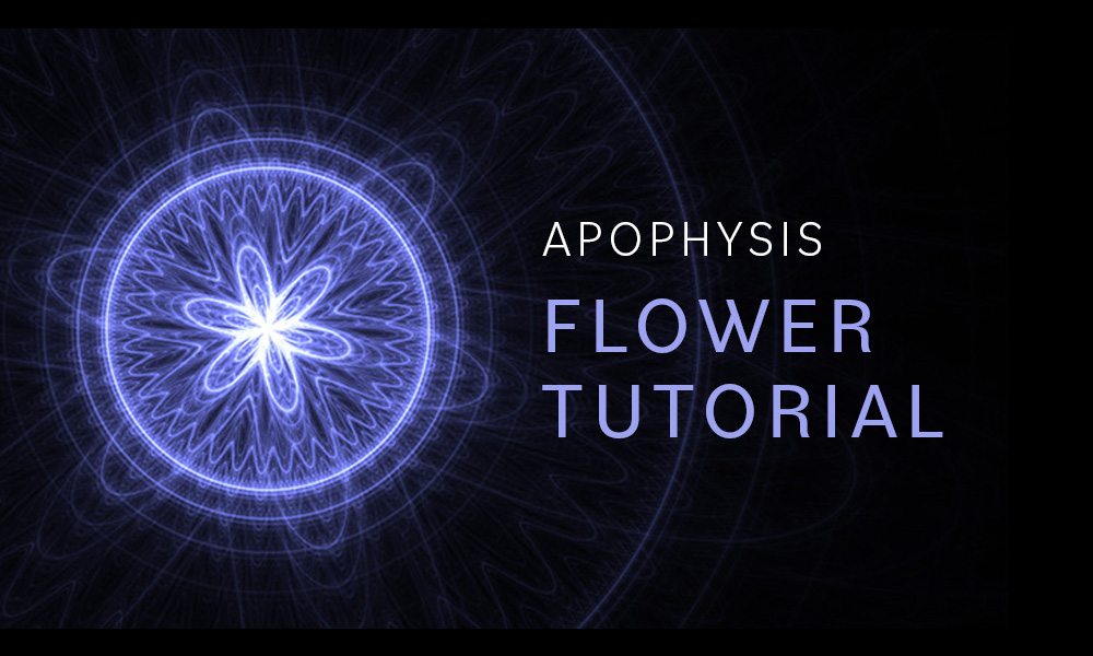 Apophysis Flower Tutorial