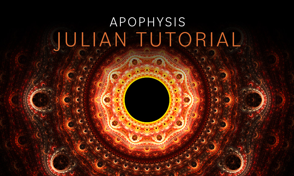 Apophysis Julian Tutorial